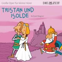 """Die ZEIT-Edition """"Große Oper für kleine Hörer"""", Tristan und Isolde"""