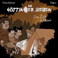 Die Göttinger Sieben, Folge 3: Das Zelt im Moor