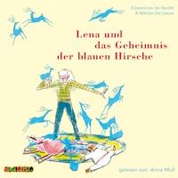 Lena und das Geheimnis der blauen Hirsche