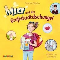 Mia und der Großstadtdschungel - Mia 5