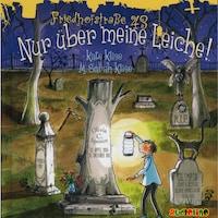 Friedhofstraße 45, Teil 2: Nur über meine Leiche! (Inszenierte Lesung)