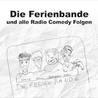 Die Ferienbande, Die Ferienbande und alle Radio Comedy Folgen