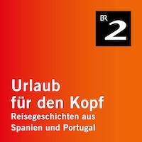 Kantabrien - Bewegende Höhlenmalerei aus der Steinzeit - Urlaub für den Kopf - Reisegeschichten aus Spanien und Portugal, Teil 9 (Ungekürzt)