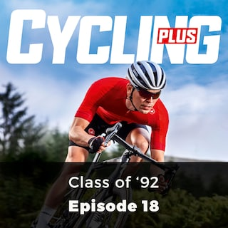 Class of '92 - Cycling Plus, Episode 18