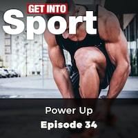 Power Up - Get Into Sport Series, Episode 34 (ungekürzt)