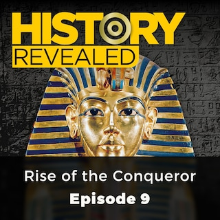 Rise of the Conqueror - History Revealed, Episode 9