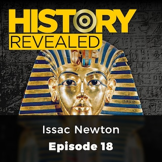 Issac Newton - History Revealed, Episode 18