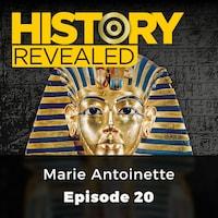 Marie Antoinette - History Revealed, Episode 20