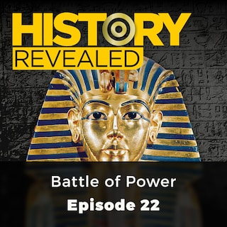 Battle of Power - History Revealed, Episode 22