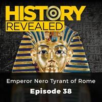Emperor Nero Tyrant of Rome - History Revealed, Episode 38