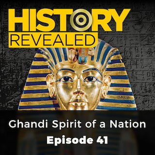 Ghandi Spirit of a Nation - History Revealed, Episode 41