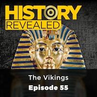 The Vikings - History Revealed, Episode 55