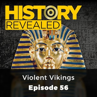 Violent Vikings - History Revealed, Episode 56