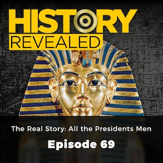 The Reel Story : All the Presidents Men - History Revealed, Episode 69