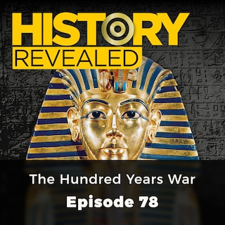 The Hundred Years War - History Revealed, Episode 78