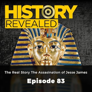 The Reel Story The Assasination of Jesse James - History Revealed, Episode 83