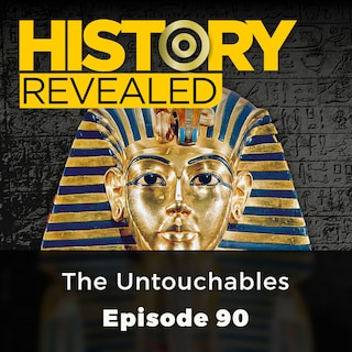 The Untouchables - History Revealed, Episode 90