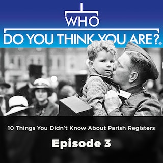 10 Things You Didn't Know About Parish Registers - Who Do You Think You Are?, Episode 3