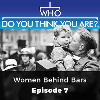 Women Behind Bars - Who Do You Think You Are?, Episode 7