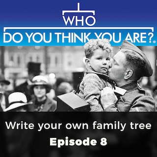 Write your own family tree - Who Do You Think You Are?, Episode 8