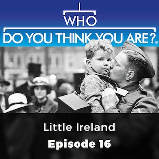 Little Ireland - Who Do You Think You Are?, Episode 16