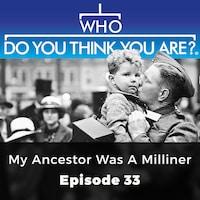 My Ancestor was a Milliner