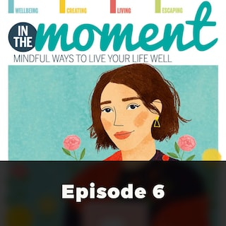 Living the Wabi-sabi Way - In The Moment - Mindful Ways to Live Your Life Well 6