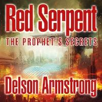 Red Serpent: The Prophet's Secrets (Unabridged)