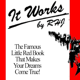 It Works! - The Famous Little Red Book That Makes Your Dreams Come True! (Unabridged)