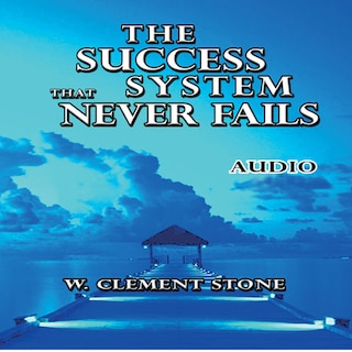 The Success System That Never Fails (Unabridged)