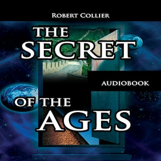 The Secret of the Ages (Unabridged)