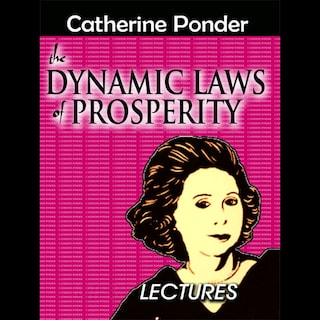 Dynamic Laws of Prosperity Lectures (Unabridged)