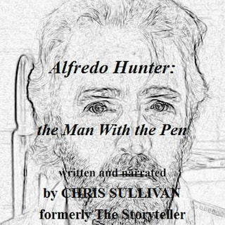 Alfredo Hunter: The Man With the Pen (Unabridged)