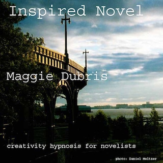 Inspired Novel - Creativity Hypnosis for Novelists (Unabridged)