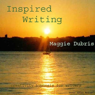 Inspired Writing - Creativity Hypnosis for Writers (Unabridged)