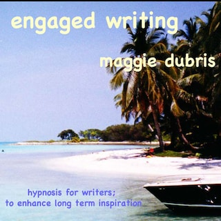Engaged Writing - Hypnosis for Writers; to Enhance Long Term Inspiration (Unabridged)