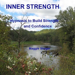 Inner Strength - Hypnosis to Build Strength and Confidence (Unabridged)