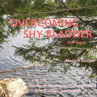 Overcoming Shy Bladder (For Men) - Use the Power of Hypnosis to Overcome Shy Bladder Syndrome (Unabridged)