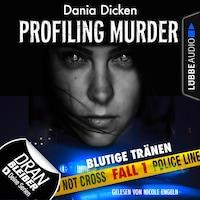 Laurie Walsh - Profiling Murder, Folge 1: Blutige Tränen (Ungekürzt)