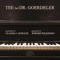 Tee bei Dr. Goerdeler (Ungekürzt)