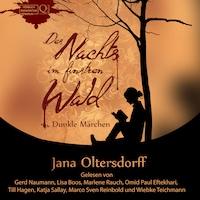 Des Nachts im finstren Wald - Dunkle Märchen (Ungekürzt)