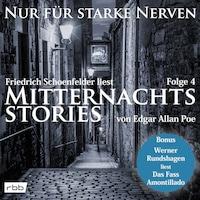 Mitternachtsstories von E. A. Poe - Nur für starke Nerven, Folge 4 (ungekürzt)