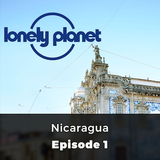 Nicaragua - Lonely Planet, Episode 1