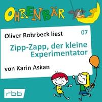 Ohrenbär - eine OHRENBÄR Geschichte, Folge 7: Zipp Zapp der kleine Experimentator (Hörbuch mit Musik)