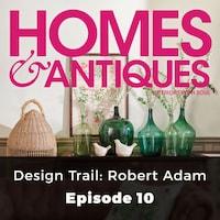 Homes & Antiques, Series 1, Episode 10: Design Trail: Robert Adam