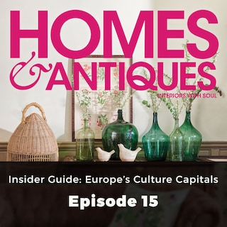 Homes & Antiques, Series 1, Episode 15: Insider Guide: Europe's Culture Capitals