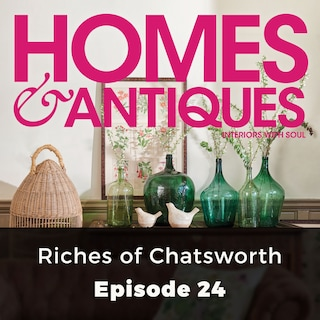 Homes & Antiques, Series 1, Episode 24: Riches of Chatsworth