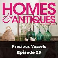 Homes & Antiques, Series 1, Episode 25: Precious Vessels