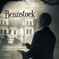 Mord auf Parsley Manor - Beanstock, Band 1 (ungekürzt)
