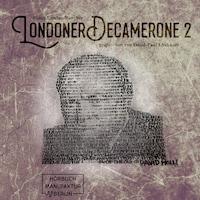 Londoner Decamerone, Band 2 (ungekürzt)